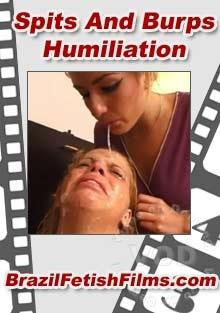 Brazilfetishfilms.com - Spits And Burps Humiliation
